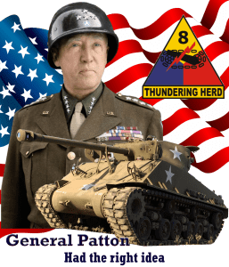 Patton had the right idea